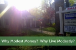 Why Modest Money?  Why Live Modestly?