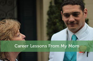 Career Lessons From My Mom