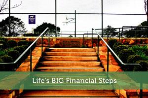 Life's BIG Financial Steps