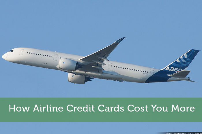 How Airline Credit Cards Cost You More