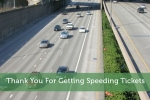 Thank You For Getting Speeding Tickets