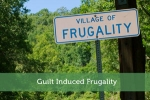 Guilt Induced Frugality