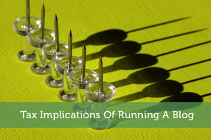 Tax Implications Of Running A Blog