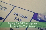 Paying For Self Employment Income Tax Year Round