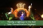 Taking a Carriage to the Ball (aka Transportation Savings)
