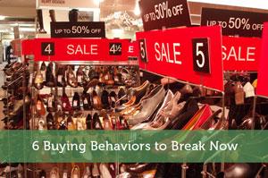 6 Buying Behaviors to Break Now