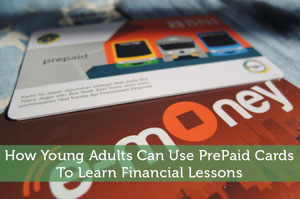 How Young Adults Can Use PrePaid Cards To Learn Financial Lessons