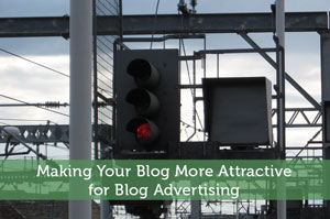 Making Your Blog More Attractive for Blog Advertising