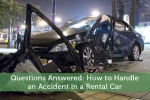 Questions Answered: How to Handle an Accident in a Rental Car