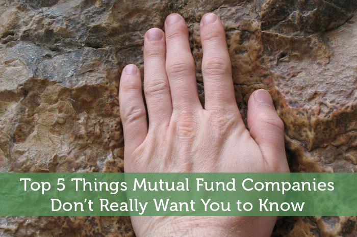 Top 5 Things Mutual Fund Companies Don't Really Want You to Know