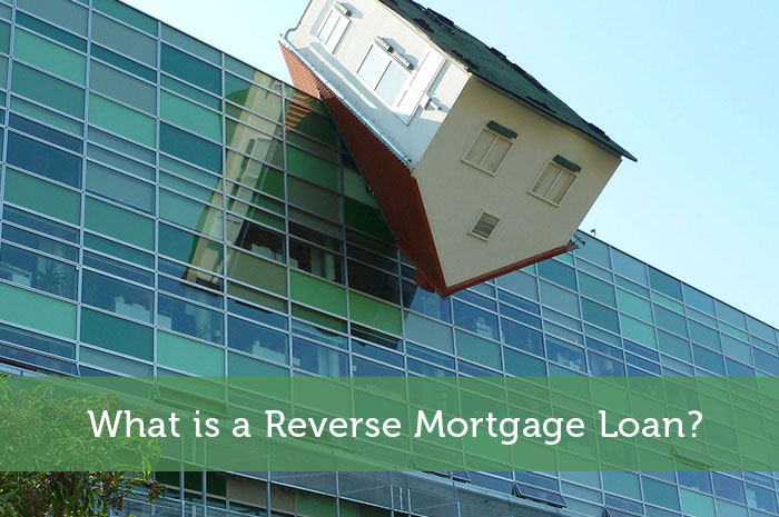 What is a Reverse Mortgage Loan?