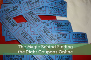 The Magic Behind Finding the Right Coupons Online
