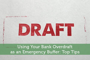 Using Your Bank Overdraft as an Emergency Buffer: Top Tips