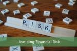 Avoiding Financial Risk