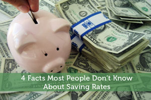 4 Facts Most People Don't Know About Saving Rates