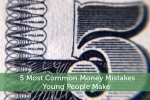 5 Most Common Money Mistakes Young People Make
