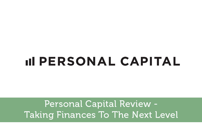 Personal Capital Review - Taking Finances To The Next Level