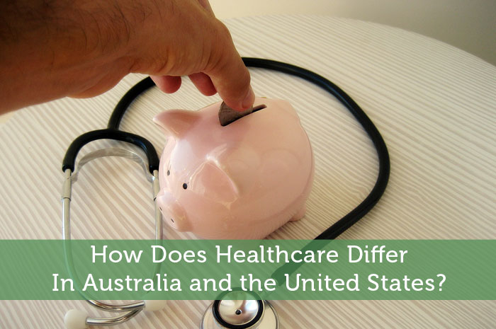 How Does Healthcare Differ In Australia and the United States?