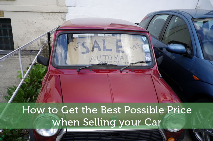 How to Get the Best Possible Price when Selling your Car