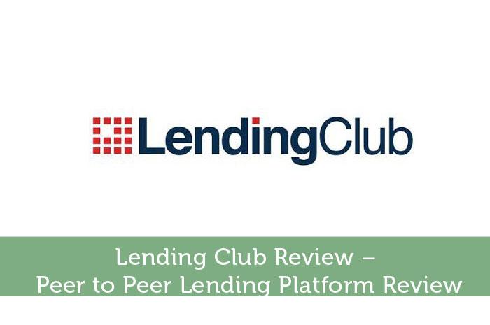 Lending Club Review – Peer to Peer Lending Platform Review