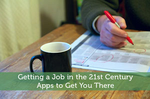 Getting a Job in the 21st Century: Apps to Get You There