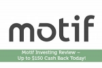 Motif Investing Review – Get Your $150 Cash Back!