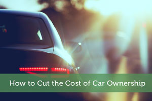 How to Cut the Cost of Car Ownership