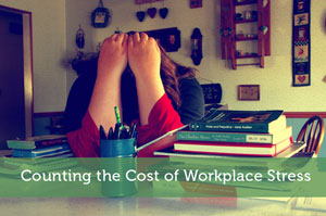 Counting the Cost of Workplace Stress