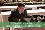 Small Companies - Promoting has Never Been so Easy