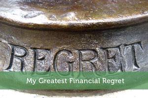 My Greatest Financial Regret