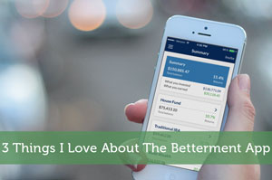3 Things I Love About The Betterment App