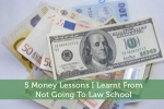 5 Money Lessons I Learnt From Not Going To Law School