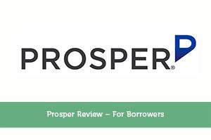 Prosper Review – For Borrowers