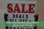 When Buying Daily Deals Makes Sense (and Cents!)