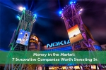 Money in the Market: 7 Innovative Companies Worth Investing In