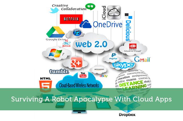 Surviving A Robot Apocalypse With Cloud Apps