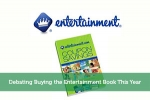 Debating Buying the Entertainment Book This Year