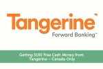Getting $150 Free Cash Money from Tangerine - Canada Only