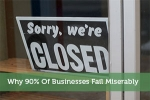 Why 90% Of Businesses Fail Miserably