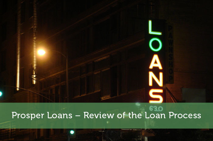 Prosper Loans – Review of the Loan Process