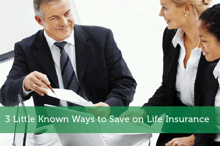 3 Little Known Ways to Save on Life Insurance