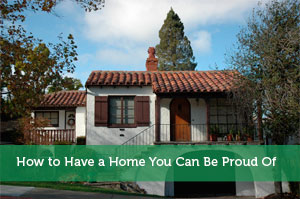 How to Have a Home You Can Be Proud Of
