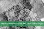 PPI (Payment Protection Insurance) - What to Know and How to Fight it