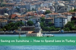 Saving on Sunshine — How to Spend Less in Turkey