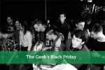 The Geek's Black Friday