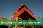 How Owning Your Home Will Change Your Life