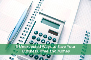 5 Unexpected Ways to Save Your Business Time and Money