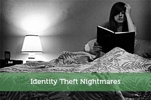 Identity Theft Nightmares