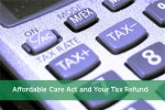 Affordable Care Act and Your Tax Refund