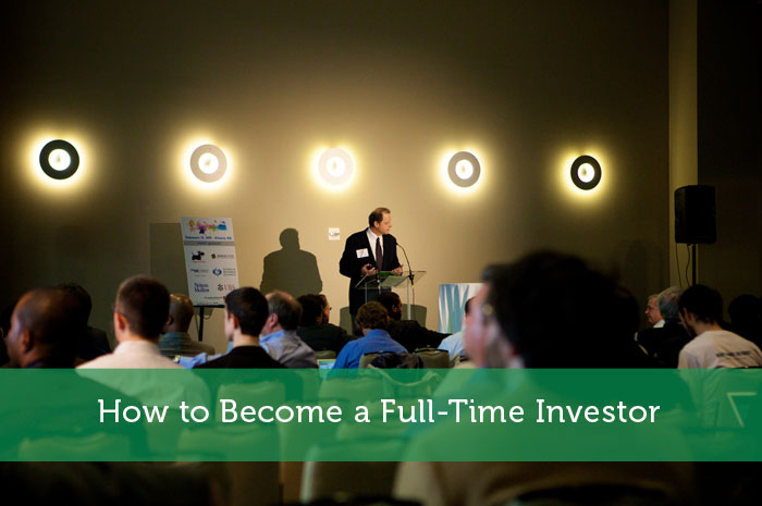 How to Become a Full-Time Investor